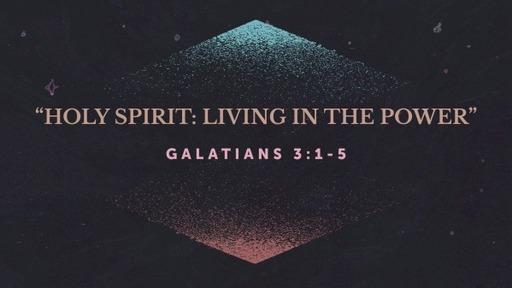 """""""Holy Spirit: Living in the Power"""""""