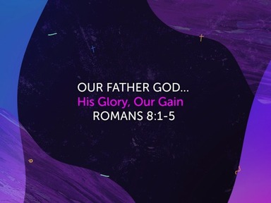 His Glory , Our Gain