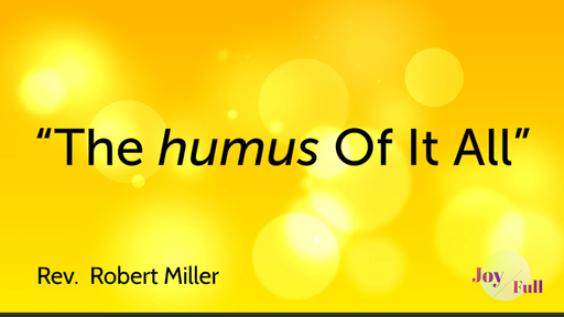 The HUMUS of it All