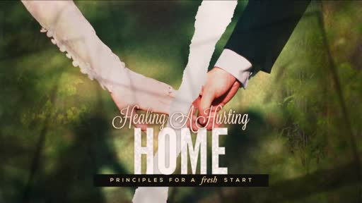 Healing A Hurting Home (Video)