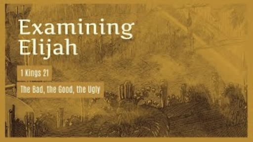 Examining Elijah #5 1 Kings 21:1-29