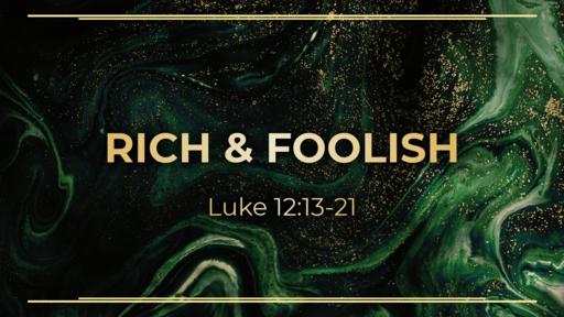 Rich & Foolish