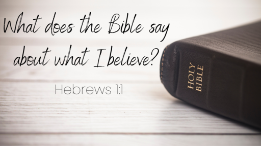 What Does The Bible Say About What I Believe?
