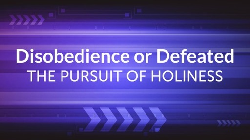 Disobedience or Defeated