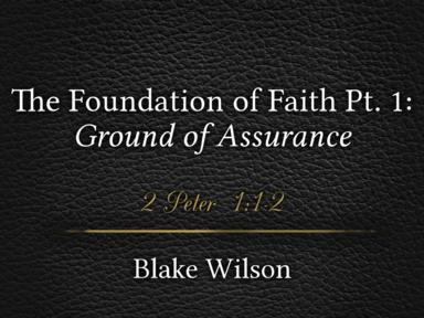 The Foundation of Faith Pt. 1: Ground of Assurance