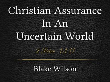 Christian Assurance In An Uncertain World