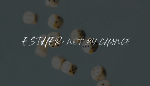 Esther: not by chance