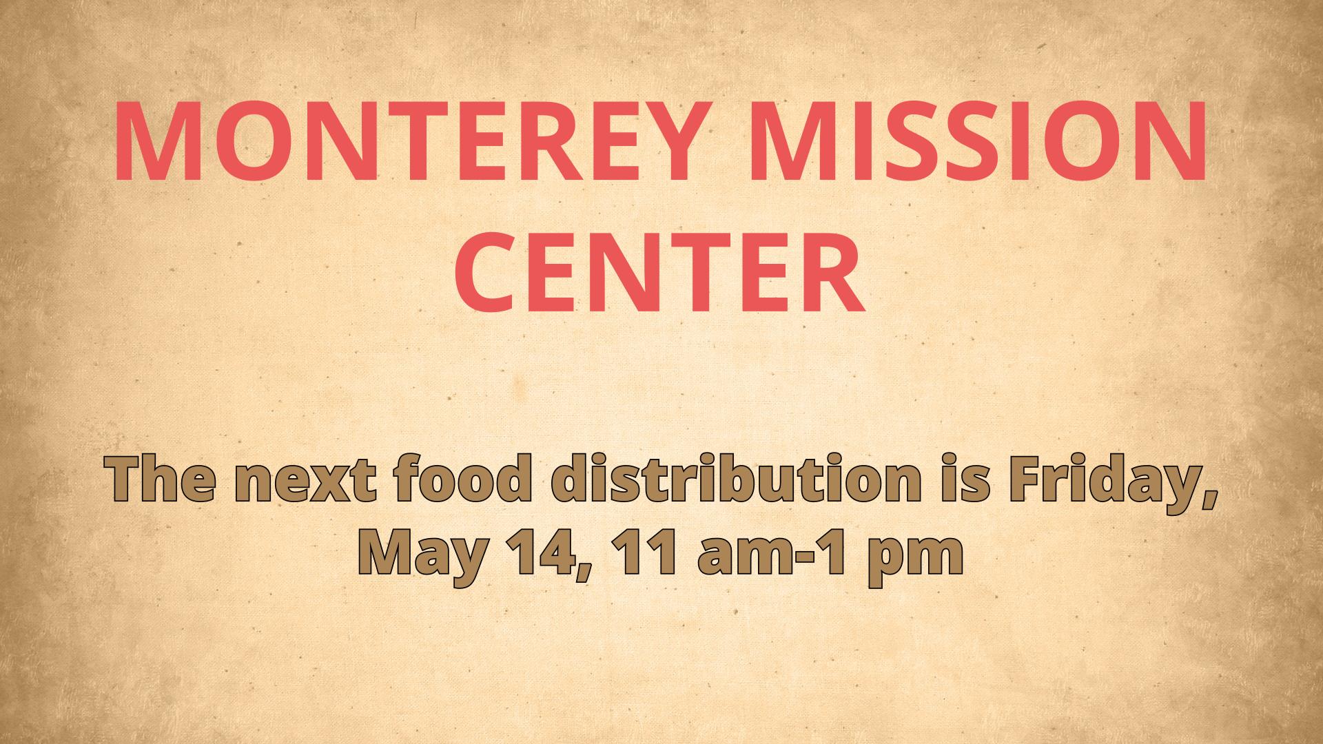 MONTEREY MISSION CENTER - Food Distribution