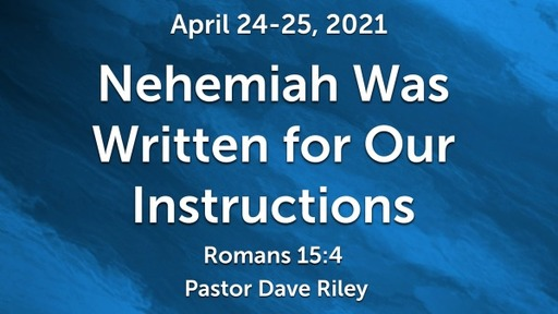 Nehemiah Was Written For Our Instructions