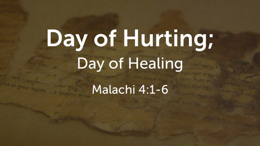 Wednesday, February 1st, 2017 - PM - Day of Hurting; Day of Healing (Mal. 4:1-6)