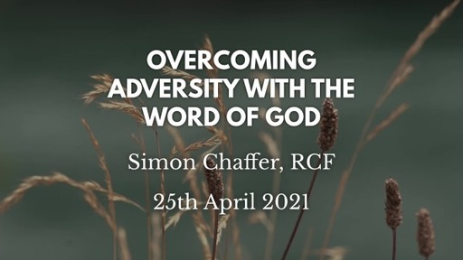 And Now - Overcoming Adversity with the Word of God