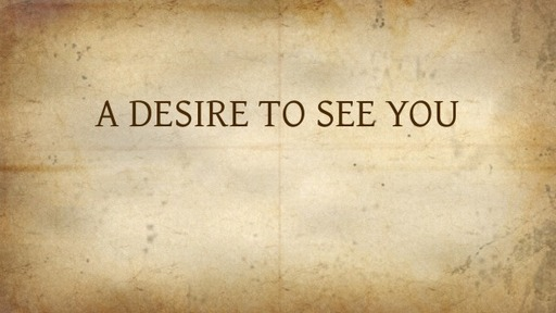 A DESIRE TO SEE YOU