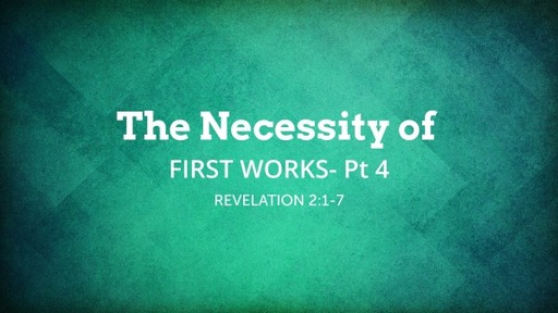 The Necessity of First Works- Part 4