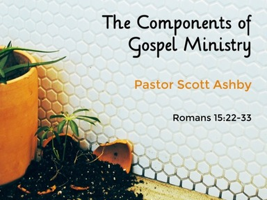 The Components of Gospel Ministry