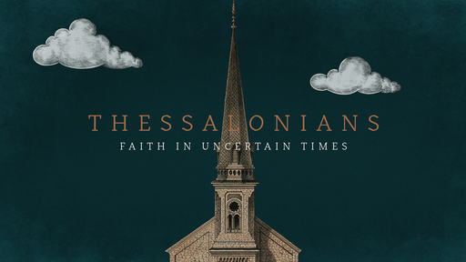 Thessalonians: Fain in Uncertain Times