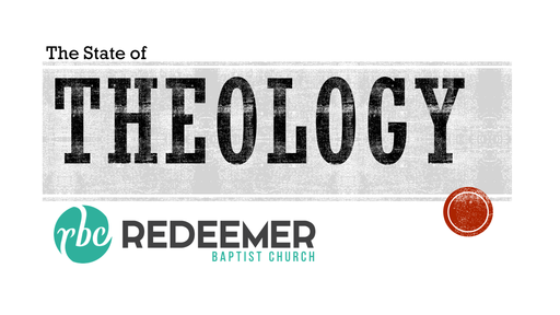 Sunday School - The State of Theology -4/25/2021