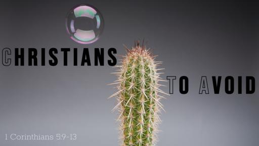 Christians To Avoid