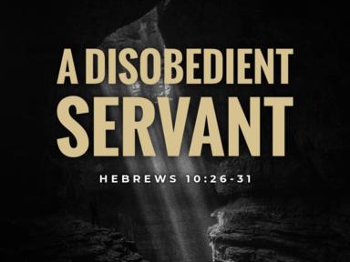 A Disobedient Servant 04/25/21