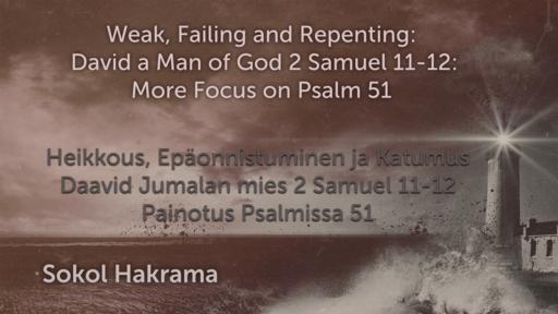 Weak, failing and Repenting: David a Man of God