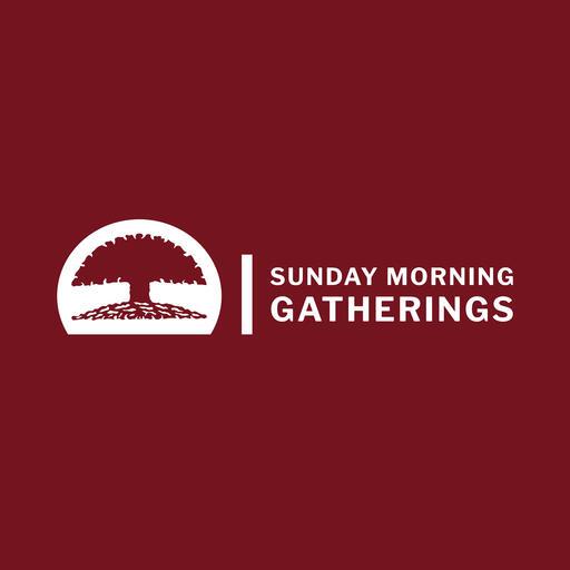 Sunday Morning Gatherings