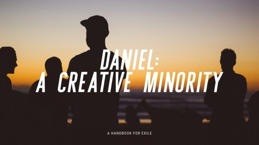 Daniel: A Creative Minority