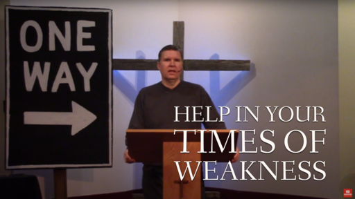 Help In Your Times Of Weakness