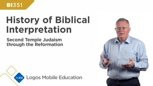 BI351 History of Biblical Interpretation I: Second Temple Judaism through the Reformation