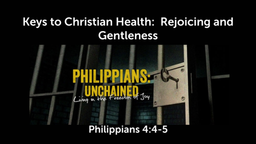Keys to Christian Health: Rejoicing and Gentleness