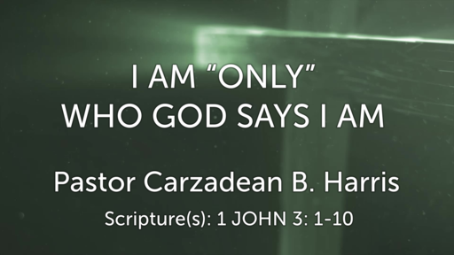 "I AM ""ONLY"" WHO GOD SAYS I AM"