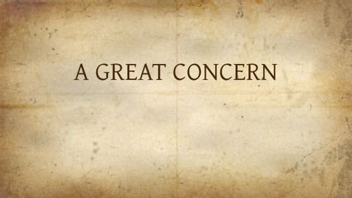 A GREAT CONCERN