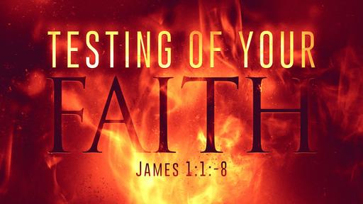 Testing of Your Faith
