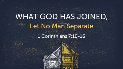 What God Has Joined, Let No Man Separate