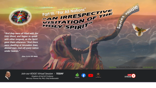 """AN IRRESPECTIVE VISITATION OF THE HOLY SPIRIT (SP3): """"For All Nations"""" by Mercury Thomas-Ha, PhD;  Sun@1:15p, 050221"""
