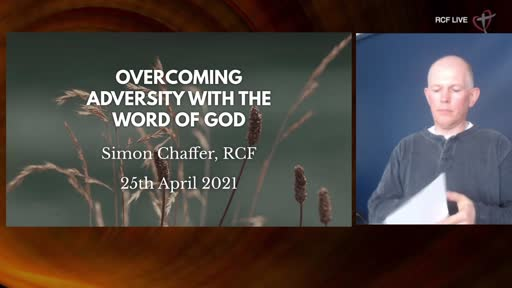 RCF 250421 Teaching Service - Simon Chaffer - Overcoming adversity with the Word of God