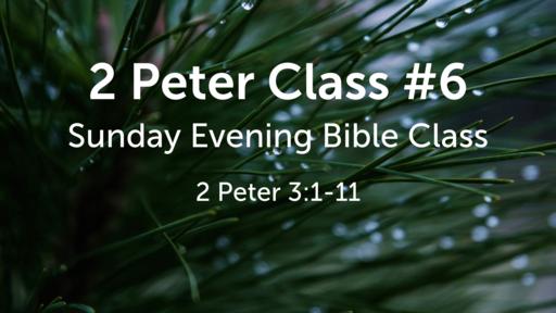 2 Peter Class #6