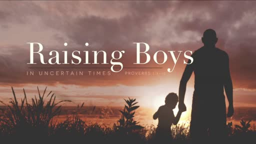Raising Boys in Uncertain Times (Video)