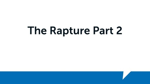 The Rapture Part 2