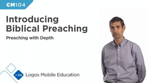 CM104 Introducing Biblical Preaching: Preaching with Depth
