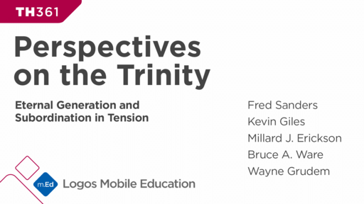 TH361 Perspectives on the Trinity: Eternal Generation and Subordination in Tension