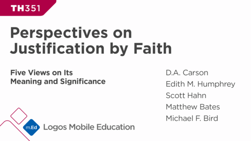 TH351 Perspectives on Justification by Faith: Five Views on Its Meaning and Significance