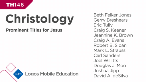 TH146 Christology: Prominent Titles for Jesus