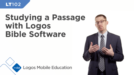 LT102 Studying a Passage with Logos Bible Software