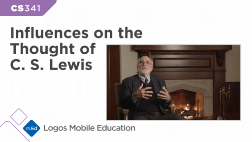 CS341 Influences on the Thought of C. S. Lewis