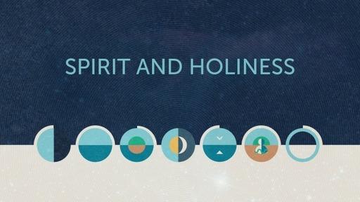 Spirit and Holiness
