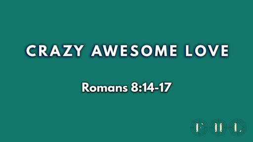 Crazy Awesome Love