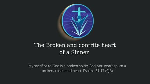 The Broken and Contrite Heart of A Sinner