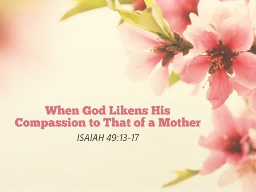 When God Likens His Compassion to that of a Mother