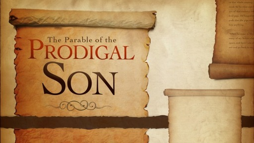 The Prodigal Son in Us - May 9, 2021