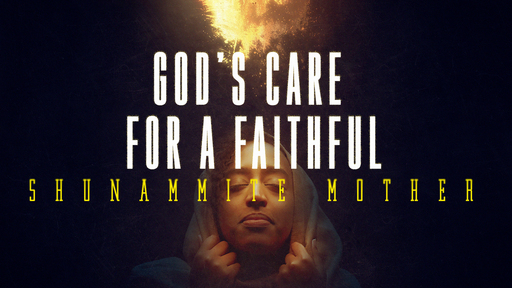 God's Care for a Faithful Shunammite Mother