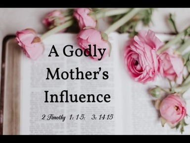 A Godly Mother's Influence